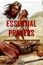 Essential Prayers - Prayers That Bring Total Victory ebook by Timothy Atunnise