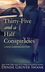 Thirty-Five and a Half Conspiracies - Rose Gardner Mystery #8 ebook by Denise Grover Swank