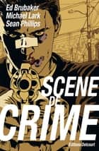Scène de crime eBook by Ed Brubaker, Sean Phillips, Michael Lark