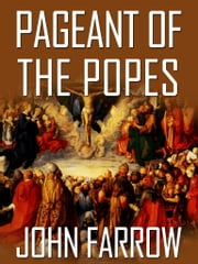 Pageant Of The Popes ebook by John Farrow