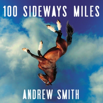100 Sideways Miles audiobook by Andrew Smith