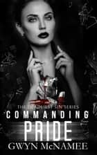 Commanding Pride - The Deadliest Sin Series, #12 ebook by Gwyn McNamee