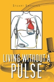 Living without a Pulse ebook by Stuart Swanson