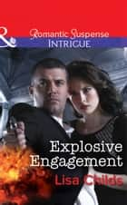 Explosive Engagement (Mills & Boon Intrigue) ebook by Lisa Childs