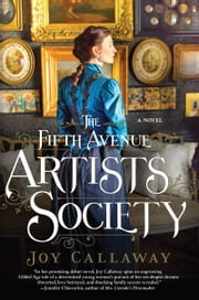The Fifth Avenue Artists Society - A Novel ebook by Joy Callaway
