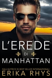 L'erede di Manhattan ebook by Erika Rhys