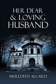 Her Dear & Loving Husband ebook by Meredith Allard