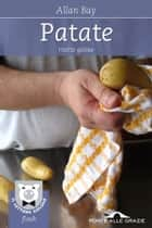Patate - Ricette golose ebook by Allan Bay