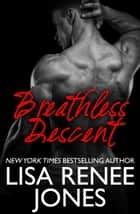 Breathless Descent - Texas Hotzone, #3 ebook by Lisa Renee Jones