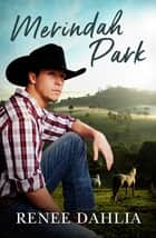 Merindah Park eBook by Renee Dahlia