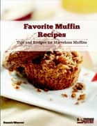 Favorite Muffin Recipes ebook by Dennis Weaver