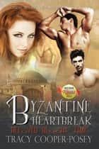 Byzantine Heartbreak ebook by Tracy Cooper-Posey
