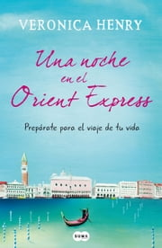 Una noche en el Orient Express ebook by Veronica Henry