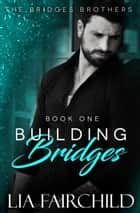 Building Bridges ebook by