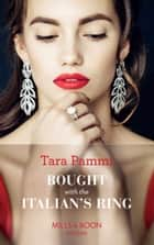 Bought With The Italian's Ring (Mills & Boon Modern) (Conveniently Wed!, Book 2) ekitaplar by Tara Pammi