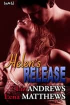 Helen's Release ebook by Liz Andrews, Lena Matthews