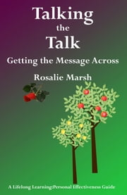 Talking the Talk: Getting the Message Across ebook by Rosalie Marsh