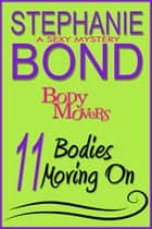 11 Bodies Moving On ebook by Stephanie Bond