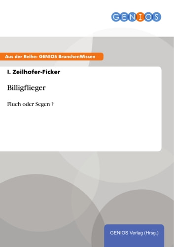 Billigflieger - Fluch oder Segen ? ebook by I. Zeilhofer-Ficker