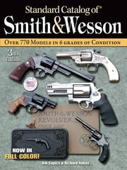Standard Catalog of Smith & Wesson ebook by Jim Supica,Richard Nahas