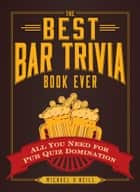 The Best Bar Trivia Book Ever ebook by Michael O'Neill