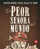La peor señora del mundo ebook by Francisco Hinojosa