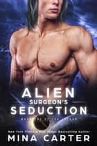 Alien Surgeon's Seduction - Warriors of the Lathar, #10 ebook by