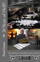 26 Years of Hell!! ebook by Paul Green