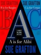 "The Grafton A, B, & C Set - ""A"" is for Alibi, ""B"" is for Burgler, ""C"" is for Corpse ebook by Sue Grafton"