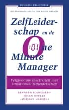Zelfleiderschap en de one minute manager ebook by Susan Fowler, Laurence Hawkins, Kenneth Blanchard