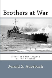 Brothers at War: Israel and the Tragedy of the Altalena ebook by Jerold S. Auerbach