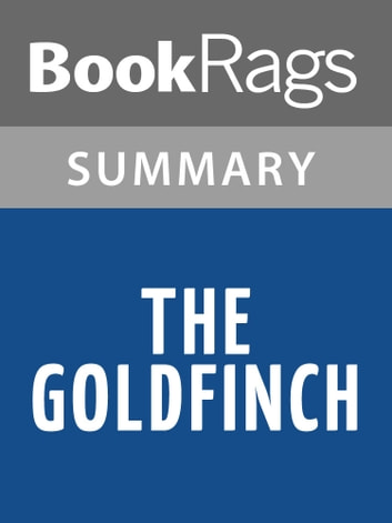 The Goldfinch by Donna Tartt l Summary & Study Guide ebook by BookRags