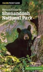 Nature Guide to Shenandoah National Park ebook by Ann Simpson,Rob Simpson