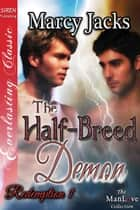 The Half-Breed Demon ebook by Marcy Jacks