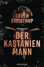 Der Kastanienmann - Thriller ebook by