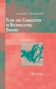 Flow and Combustion in Reciprocating Engines ebook by C. Arcoumanis,Take Kamimoto