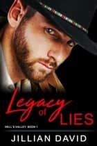 Legacy of Lies (Hell's Valley, Book 1) - Paranormal Western Romance ebook by Jillian David