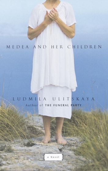Medea and Her Children ebook by Ludmila Ulitskaya