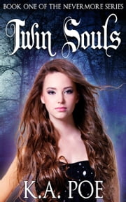 Twin Souls (Nevermore, Book 1) ebook by K.A. Poe
