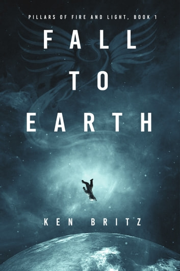 Fall to Earth eBook by Ken Britz