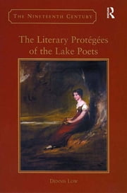 The Literary Protégées of the Lake Poets ebook by Dennis Low