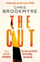 The Cut - A BBC Radio 2 Book Club pick ebook by Chris Brookmyre