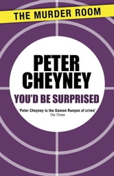 You'd Be Surprised ebook by Peter Cheyney