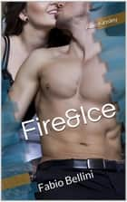 Fire&Ice 12 - Fabio Bellini ebook by Allie Kinsley