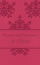 Prayers & Promises for Women - 200 Encouraging Scriptures with Prayer Starters ebook by Toni Sortor