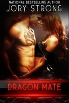 Dragon Mate ebook by Jory Strong