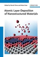 Atomic Layer Deposition of Nanostructured Materials ebook by Nicola Pinna,Mato Knez
