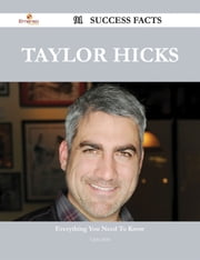 Taylor Hicks 91 Success Facts - Everything you need to know about Taylor Hicks ebook by Chris Holt
