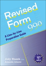 Revised Form 990 - A Line-by-Line Preparation Guide ebook by Jody Blazek,Amanda Adams