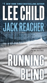 Running Blind - A Jack Reacher Novel ebook by Lee Child